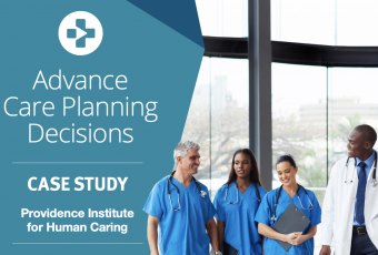 Providence Institute for Human Caring Implements ACP Decisions' Video Library to Support a Whole-Person Care Approach